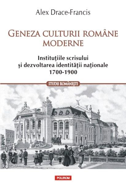 Geneza culturii române moderne. Alex Drace-Francis